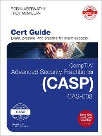 Certification Guide: CompTIA Advanced Security Practitioner (CASP) CAS-003 Cert Guide, Troy McMillan, Robin Abernathy
