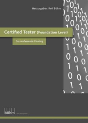 Certified Software Tester (Foundation Level) - Theoriebuch, Rolf Böhm