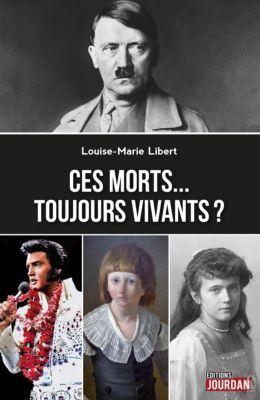 Ces morts… toujours vivants ?, Louise-Marie Libert