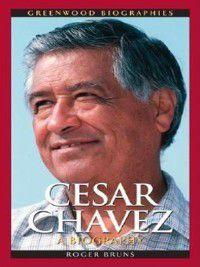Cesar Chavez, Roger A. Bruns