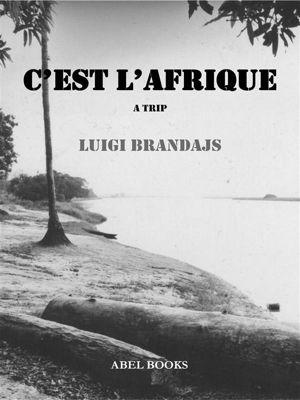 C'est l'Afrique, Luigi Brandajs
