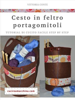 Cesto in feltro portagomitoli e lavori a maglia, Vittoria Conte