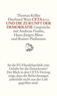 CETA & Co. und die Zukunft der Demokratie