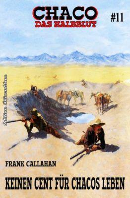 Chaco #11: Keinen Cent für Chacos Leben, Frank Callahan