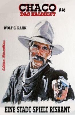 Chaco #46: Eine Stadt spielt riskant, Wolf G. Rahn