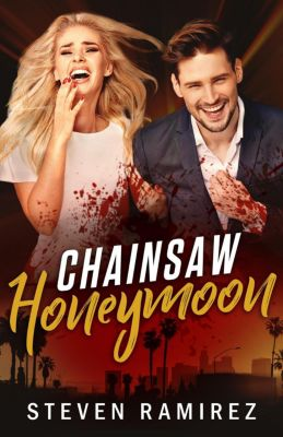 Chainsaw Honeymoon, Steven Ramirez