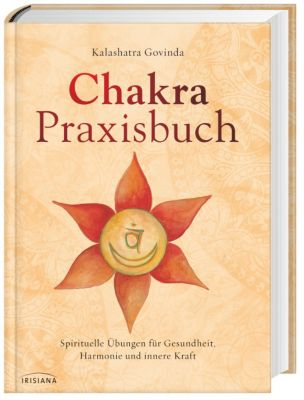 Chakra-Praxisbuch - Kalashatra Govinda |