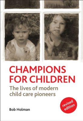 Champions for children, revised edition, Bob Holman