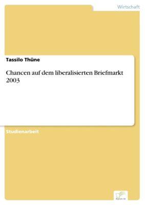 Chancen auf dem liberalisierten Briefmarkt 2003, Tassilo Thüne