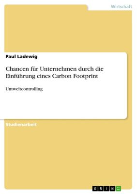 Chancen für Unternehmen durch die Einführung eines Carbon Footprint, Paul Ladewig