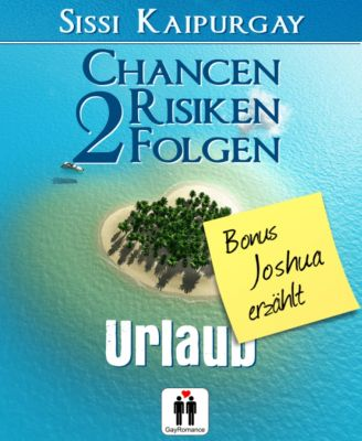 Chancen, Risiko, Folgen: Chancen, Risiken, Folgen 2 Bonus Joshua erzählt, Sissi Kaipurgay