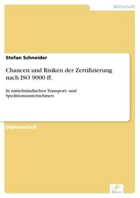 Chancen und Risiken der Zertifizierung nach ISO 9000 ff., Stefan Schneider