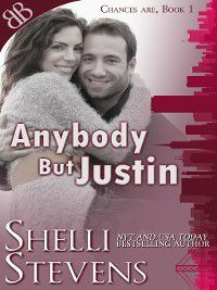 Chances Are: Anybody But Justin, Shelli Stevens
