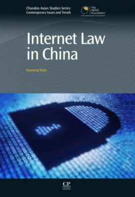 Chandos Asian Studies Series: Internet Law in China, Guosong Shao