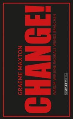 CHANGE!, Graeme Maxton