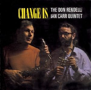 Change Is, Don Rendell, The Ian Carr Quintet