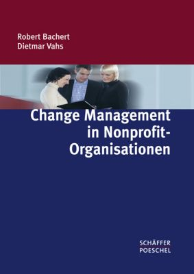 Change Management in Nonprofit-Organisationen, Robert Bachert, Dietmar Vahs