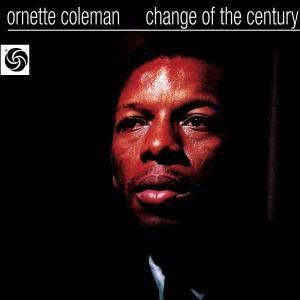 Change Of The Century, Ornette Coleman