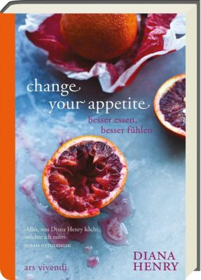 Change your appetite - Diana Henry |