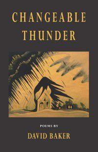 Changeable Thunder, David Baker