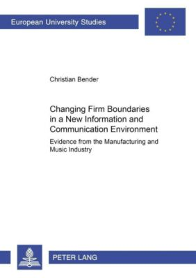 Changing Firm Boundaries in a New Information and Communication Environment, Christian Bender