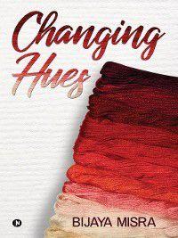 Changing Hues, Bijaya Misra