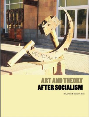 Changing Media, Changing Europe: Art and Theory After Socialism