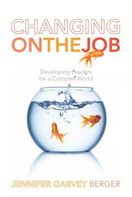 Changing on the Job, Jennifer Garvey Berger