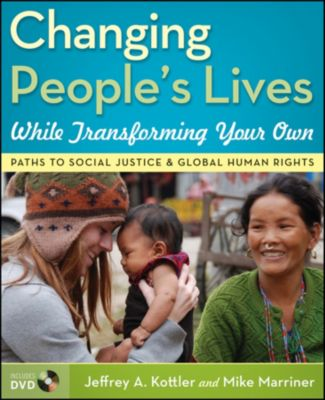 Changing People's Lives While Transforming Your Own, Jeffrey A. Kottler, Mike Marriner