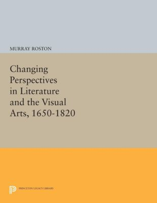 Changing Perspectives in Literature and the Visual Arts, 1650-1820, Murray Roston