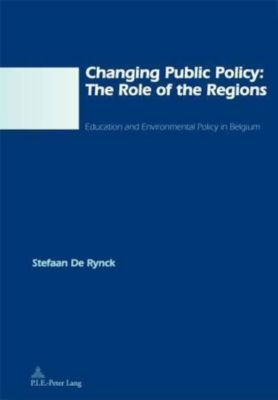 Changing Public Policy: The Role of the Regions, Stefaan De Rynck