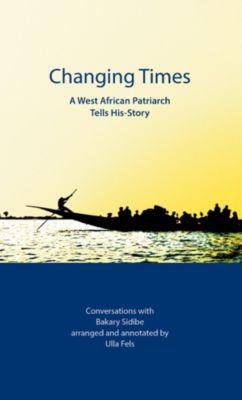 Changing Times, Bakary Sidibe, Ulla Fels