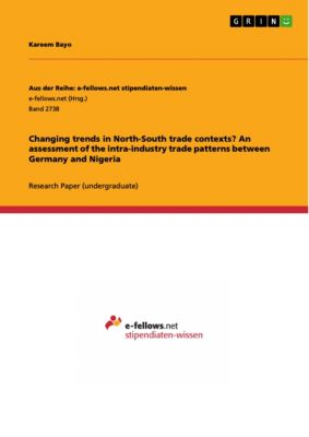 Changing trends in North-South trade contexts? An assessment of the intra-industry trade patterns between Germany and Nigeria, Kareem Bayo