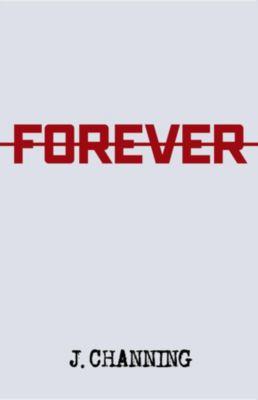 Channing, J: Forever, J. Channing