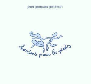 Chansons Pour Les Pieds, Jean-Jacques Goldman