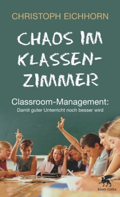 Chaos im Klassenzimmer, Christoph Eichhorn, Antje von Suchodoletz
