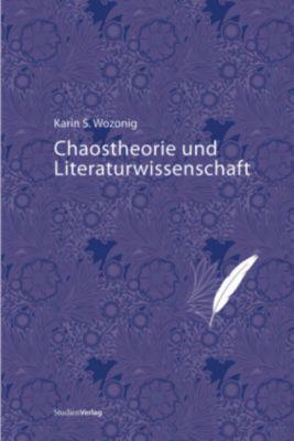 Chaostheorie und Literaturwissenschaft, Karin S. Wozonig