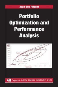 Chapman and Hall/CRC Financial Mathematics Series: Portfolio Optimization and Performance Analysis, Jean-Luc Prigent