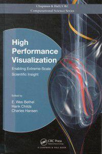 Chapman & Hall/CRC Computational Science: High Performance Visualization