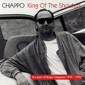 Chappo-King Of The Shouters, Roger Chapman