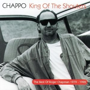 Chappo - King Of The Shouters, Roger Chapman