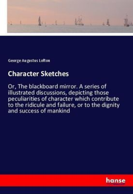 Character Sketches, George Augustus Lofton