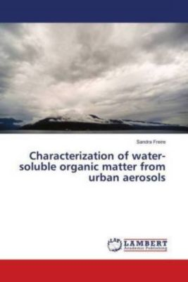 Characterization of water-soluble organic matter from urban aerosols, Sandra Freire