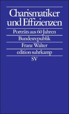 Charismatiker und Effizienzen, Franz Walter
