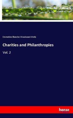 Charities and Philanthropies, Emmeline Blanche Woodward Wells