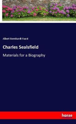 Charles Sealsfield, Albert Bernhardt Faust