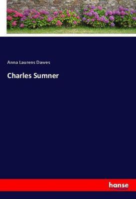 Charles Sumner, Anna Laurens Dawes