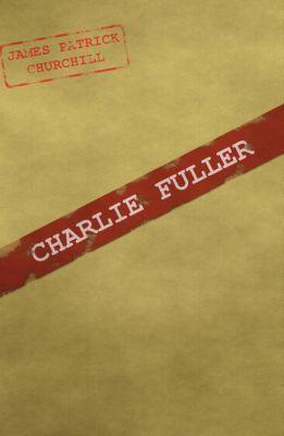 Charlie Fuller, James Churchill