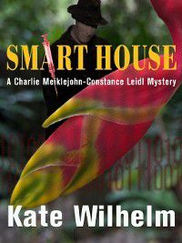 Charlie Meiklejohn and Constance Leidl Mystery: Smart House, Kate Wilhelm