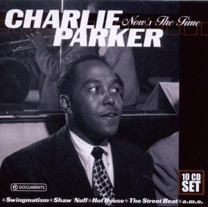 Charlie Parker - Now s the time, 10 CDs, Charlie Parker